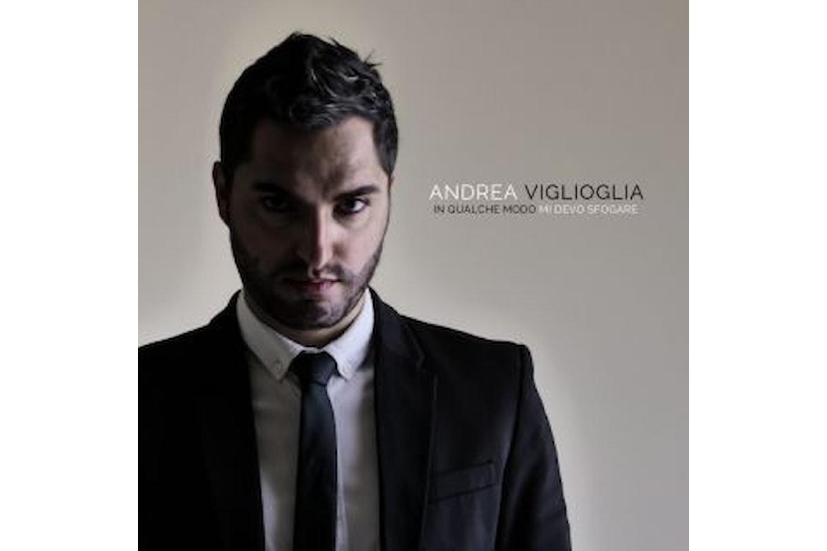 """Andrea Viglioglia """"In qualche modo mi devo sfogare"""" è il nuovo singolo del cantautore lucano"""