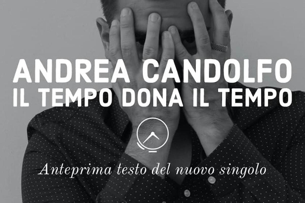 Andrea Candolfo Il Tempo Dona Il Tempo. Anteprima testo del nuovo singolo