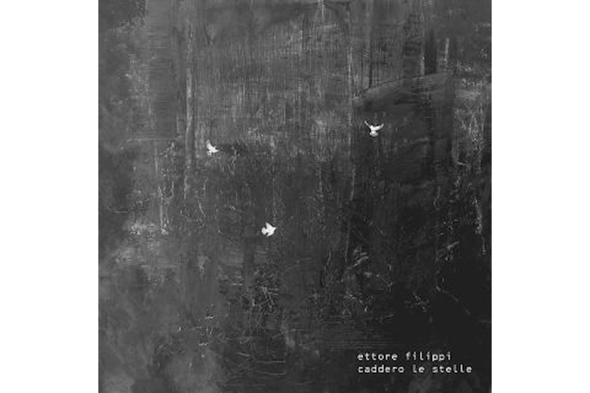 """ETTORE FILIPPI """"CADDERO LE STELLE"""" è il singolo apripista dell'album d'esordio """"Verso sera"""""""