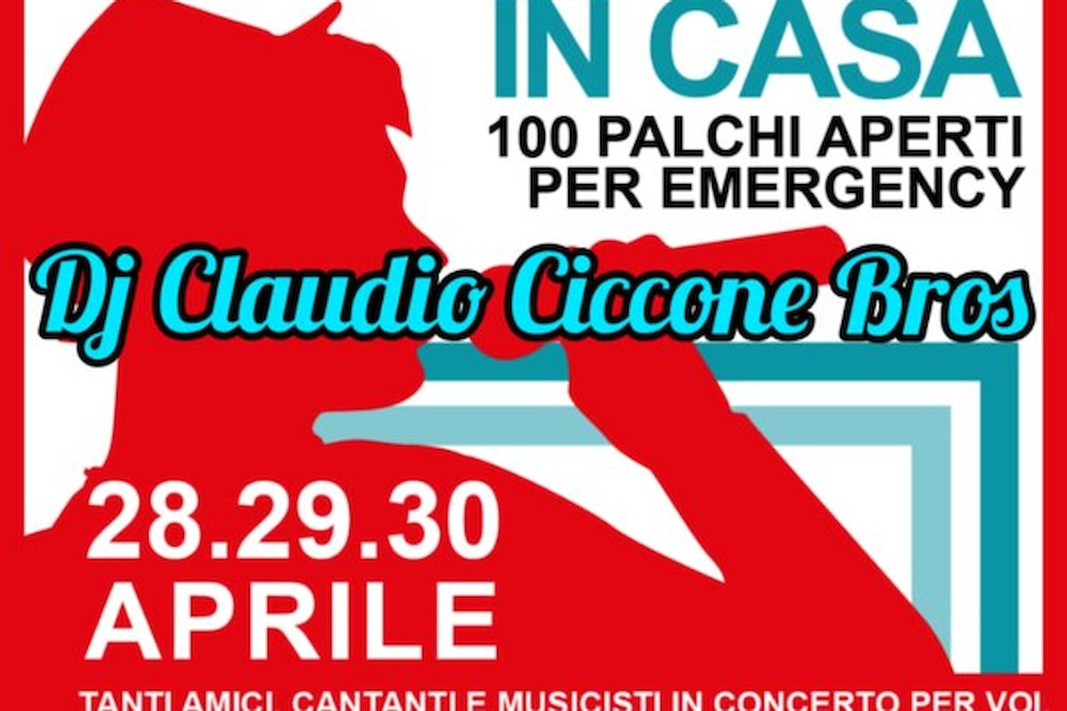 Dj Claudio Ciccone Bros per Emergency, 100 Palchi Aperti in casa