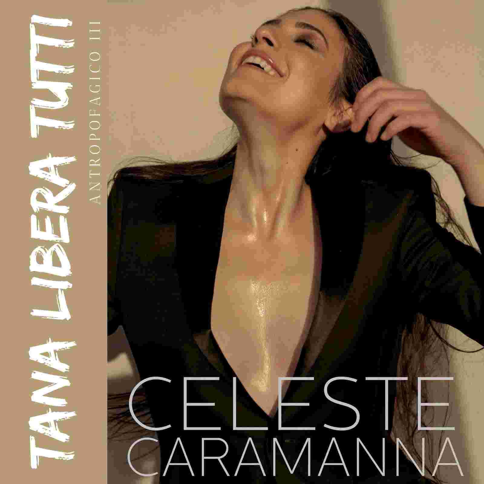 """Celeste Caramanna: """"Tana libera tutti"""" il brano, cantato in italiano, è l'ultimo estratto da Antropofagico III"""""""