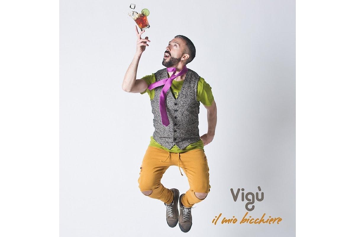 """Vigù: """"IL MIO BICCHIERE"""". Arriva per fonoprint il nuovo singolo dell'artista palermitano"""