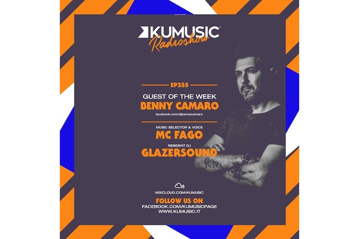 Kumusic Radio Show - Al mixer dell'episodio 235 c'è Benny Camaro